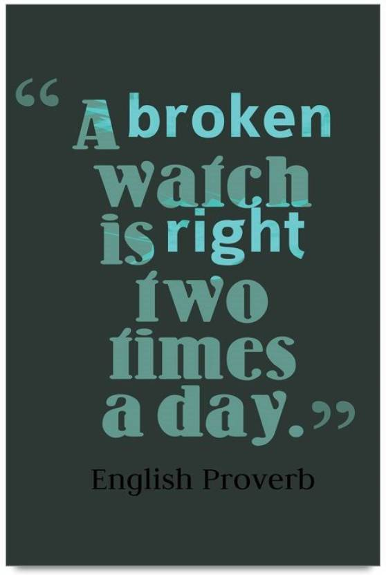 Imerch Broken Watch Is Right Quotes By English Proverb Photographic