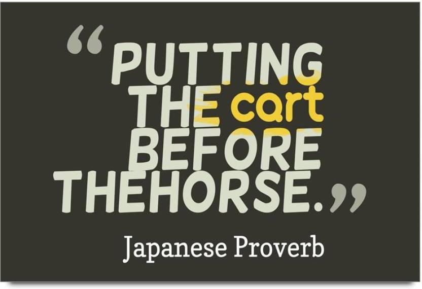 Imerch The Cart Before The Horse Quote By Japanese Proverb
