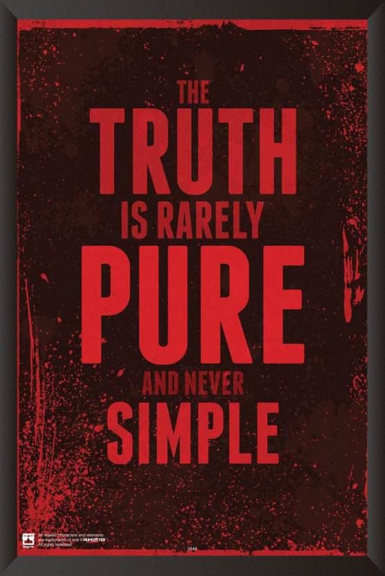 truth is rarely pure and never simple