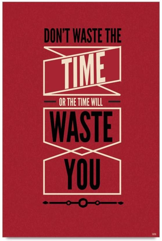 Bluegape Dont Waste Time Quote Photographic Paper Quotes
