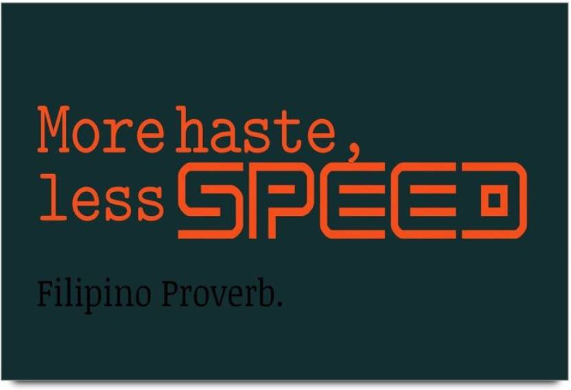 Imerch Haste Less Speed Quote By Filipino Proverb 3d Poster