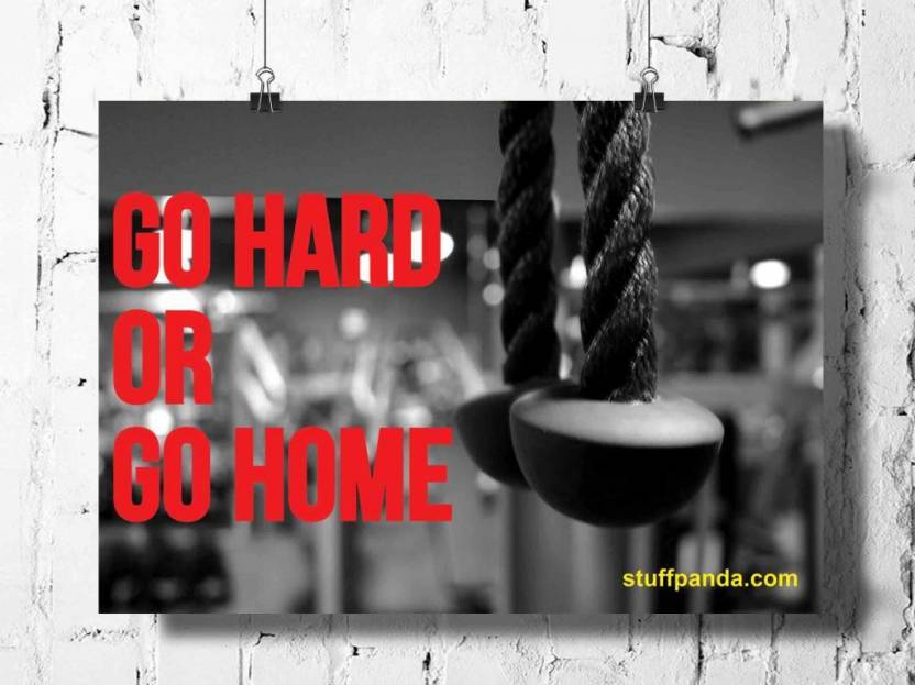 Stuffpanda Motivation Go Hard Or Go Home Wall Posters Art