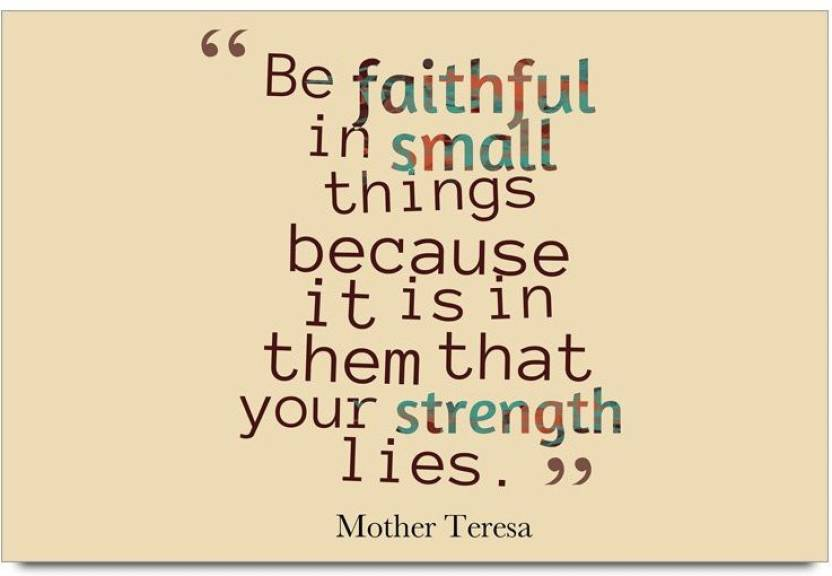 IMerch Faithful In Small Things Quotes By Mother Teresa 3D