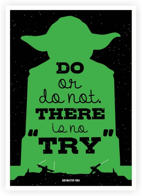Do Or Do Not There Is No Try Star Wars Movie Quotes Paper Print