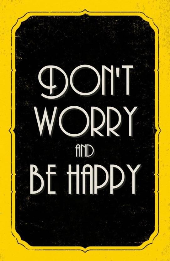 Eurekadesigns Dont Worry Be Happy Fine Art Print Quotes
