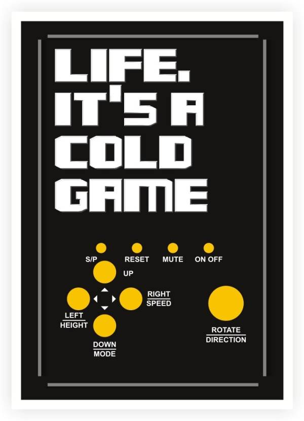 Lab No 4 Life Its A Cold Game Quote Poster Paper Print Lab No4