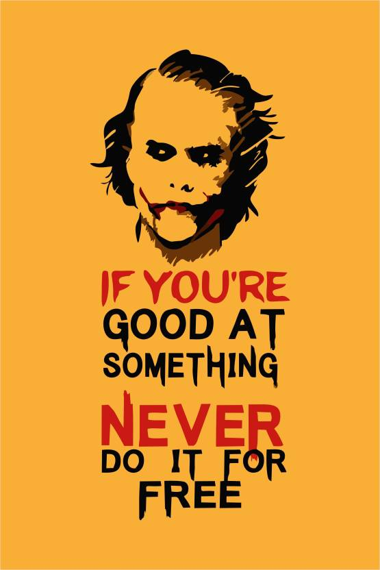 poster if you are good at something never do it for free paper
