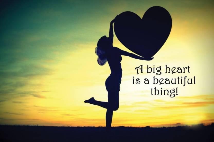 EurekaDesigns A Big Heart Poster Paper Print - Quotes ...