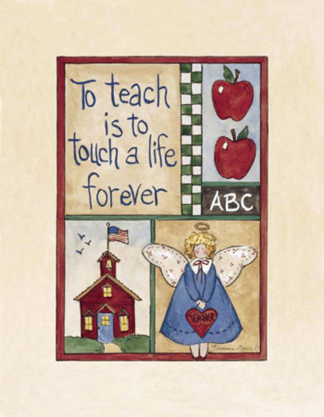To Teach Is To Touch A Life Forever Fine Art Print