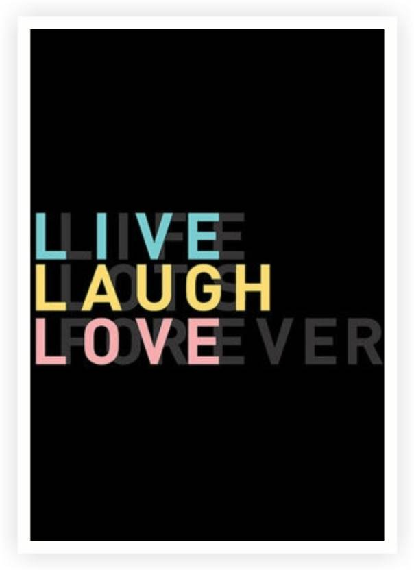Live Laugh Love Life Inspirational Quote Poster Paper Print Lab No