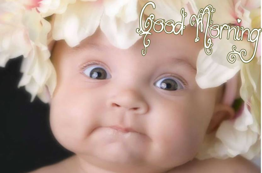 Most Beautiful Baby Poster With Good Morning Design Upfk511486