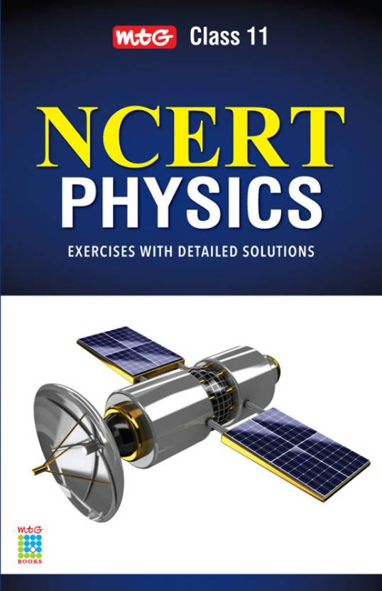 MTG NCERT Physics: Exercises with Detailed Solutions (Class