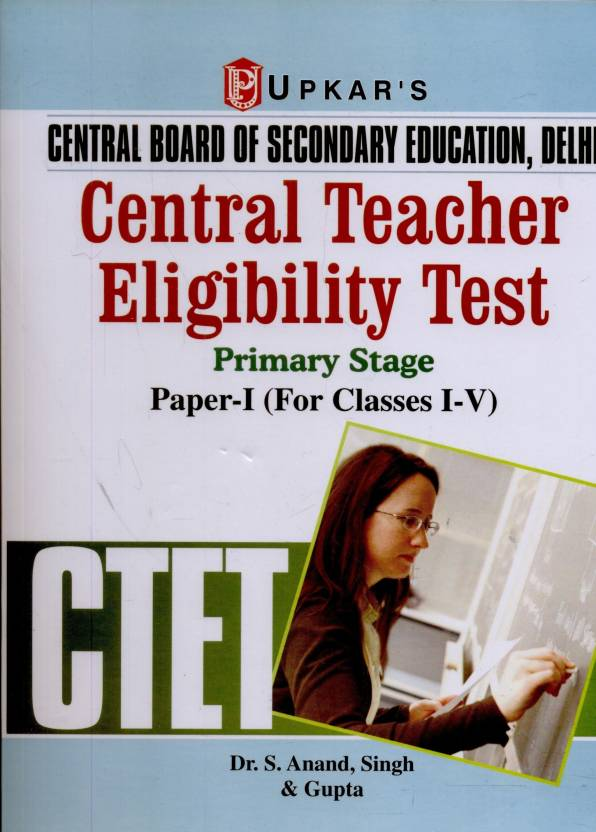 CTET Central Teacher Eligibility Test: Primary Stage Paper-I (Class I - V)