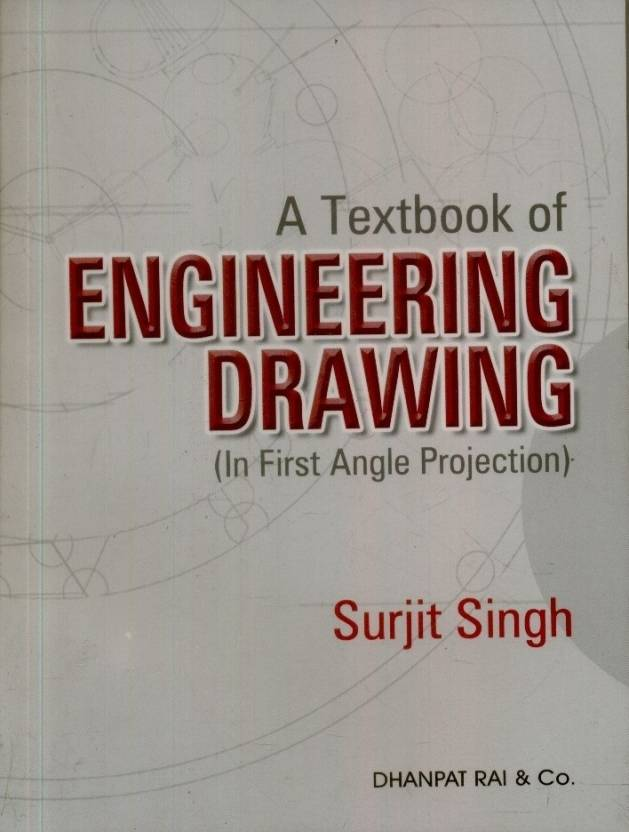 A Textbook Of Engineering Drawing In First Angle Projection Buy A