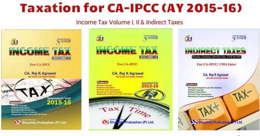 Taxation Book For CA IPCC (AY 2015-16) - Income Tax Volume I, II & Indirect Tax