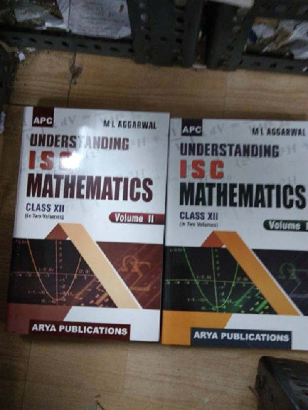 APC Understanding ISC Mathematics Class-XII (In Two Volume For 2018 (English, Peparback, M L Aggarwal)