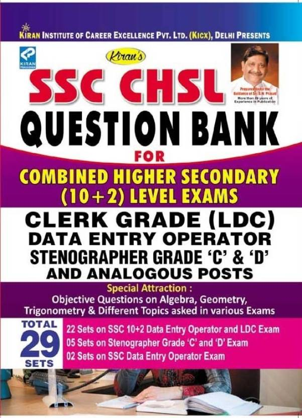SSC CHSL Question Bank For Combined Higher Secondary (10 + 2) Level Exams Clerk Grade (LDC) Data Entry Operator Stenographer Grade 'C' & 'D' And Analogous Posts