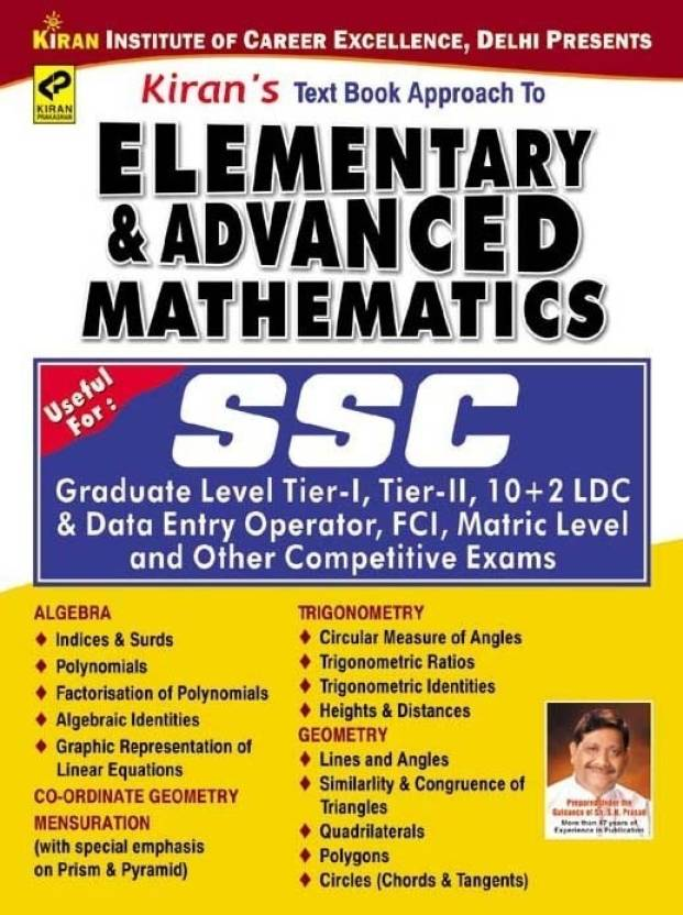 SSC Elementary and Advanced Mathematics: Graduate Level Tier-I, II, 10+2 LDC and Data Entry Operator, FCI, Matric Level and Other Competitive Exams