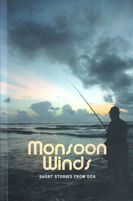 Monsoon Winds Short Stories From Goa