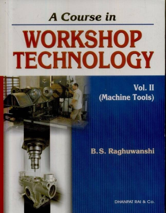 A Course In Workshop Technology (Machine Tools Vol II)