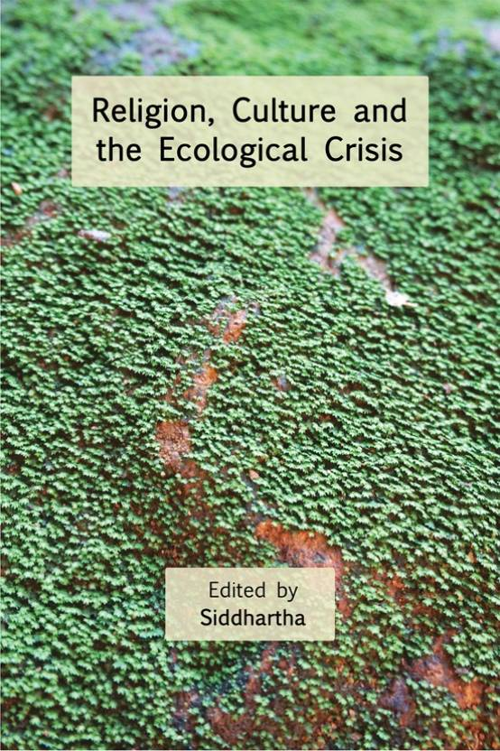 Religion, Culture And The Ecological Crisis