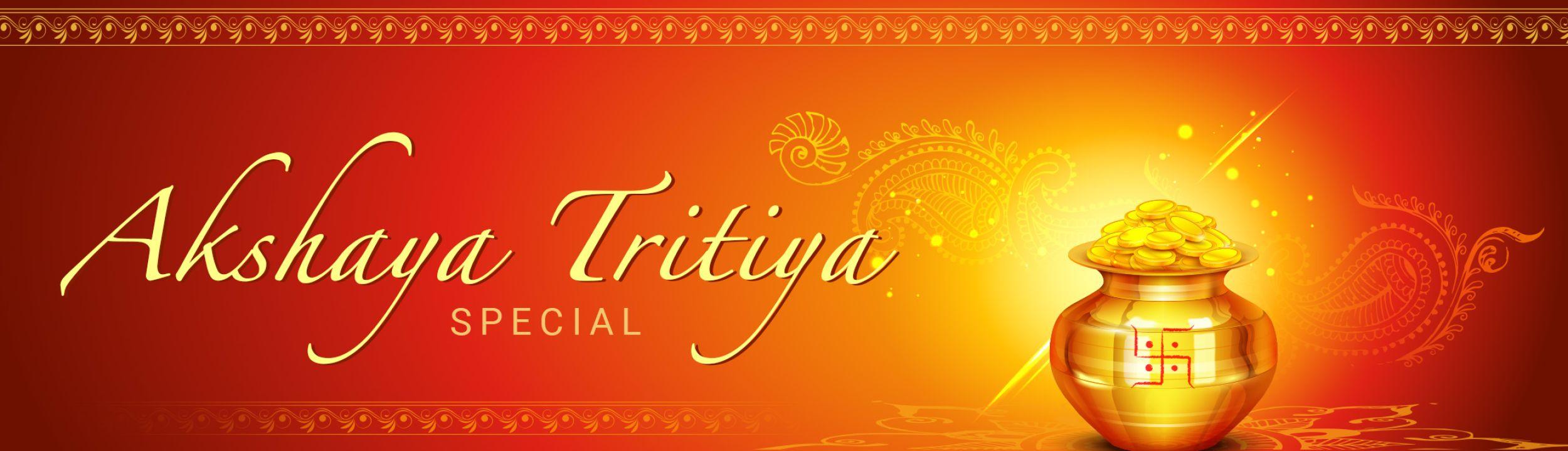 Akshaya Tritiya Akshaya Tritiya