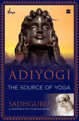 Adiyogi:The Source of Yoga