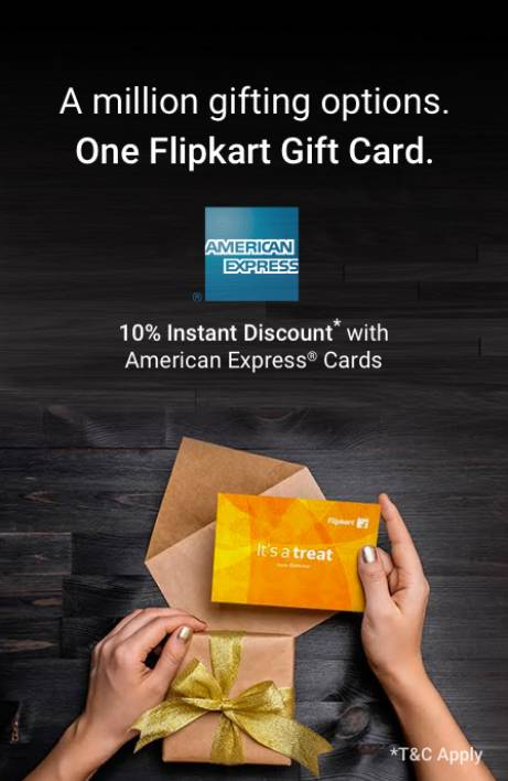 View BANK OFFER  Card(s) 10% Instant Discount   AMEX Card(s) 10% Instant Discount with American Express Card(s) on purchase of Flipkart Gift cards  Offer Period: February 1st , 2017 (00:00 Hours) to February 2nd, 2017 (23:59 Hours) Minimum Gift card value is INR 10000 | Maximum discount per card INR 2500 exclusive Offer Online()